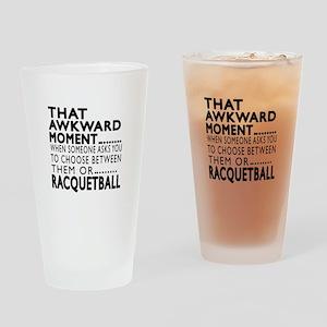 Racquetball Awkward Moment Designs Drinking Glass
