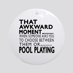 Pool Playing Awkward Moment Designs Round Ornament