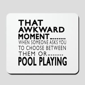 Pool Playing Awkward Moment Designs Mousepad