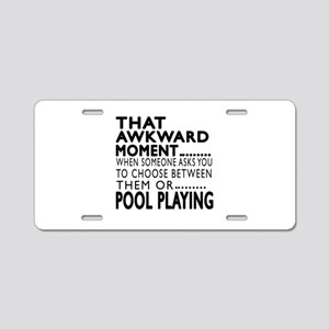 Pool Playing Awkward Moment Aluminum License Plate