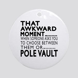 Pole vault Awkward Moment Designs Round Ornament