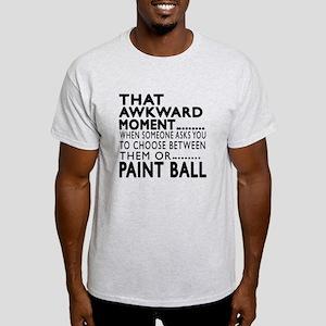 Paint Ball Awkward Moment Designs Light T-Shirt