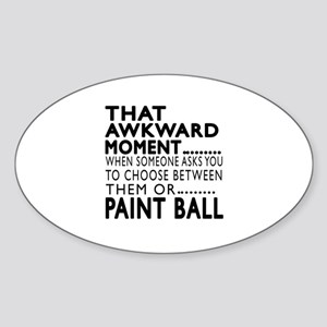 Paint Ball Awkward Moment Designs Sticker (Oval)