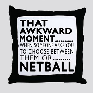 Netball Awkward Moment Designs Throw Pillow