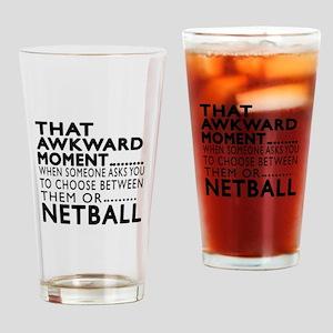 Netball Awkward Moment Designs Drinking Glass