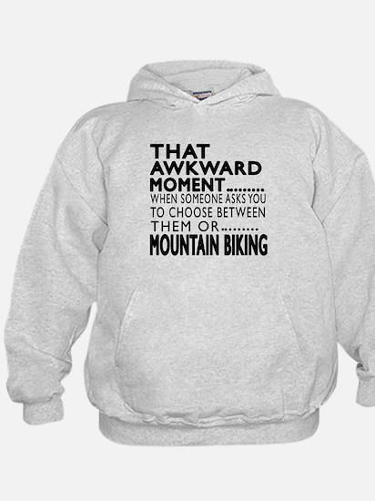 Mountain Biking Awkward Moment Designs Hoodie