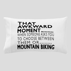 Mountain Biking Awkward Moment Designs Pillow Case