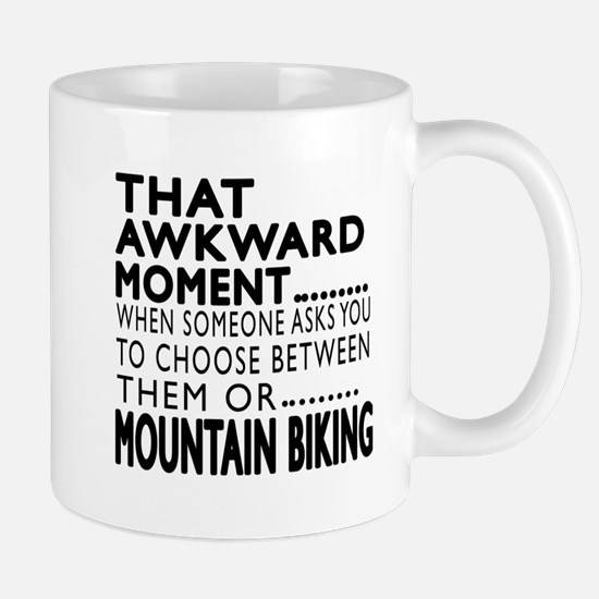 Mountain Biking Awkward Moment Designs Mug