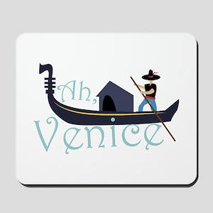 Ah, Venice! Mousepad