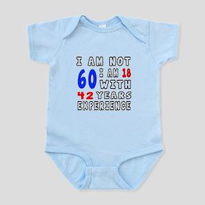 I am not 60 Birthday Designs Infant Bodysuit