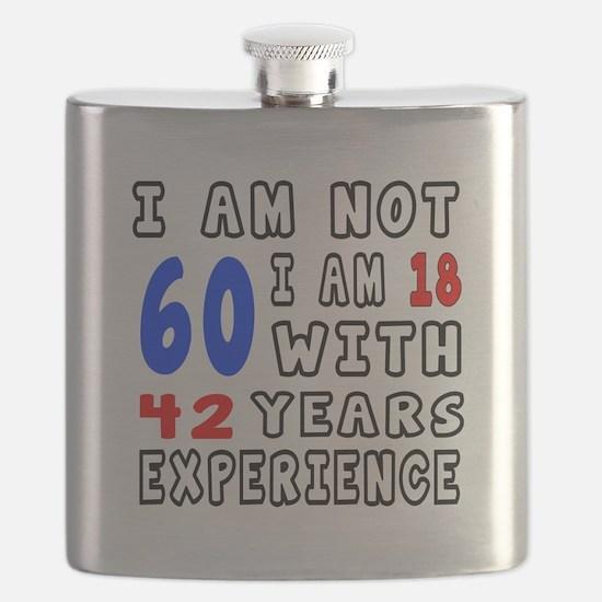 I am not 60 Birthday Designs Flask