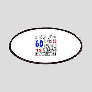 I am not 60 Birthday Designs Patch