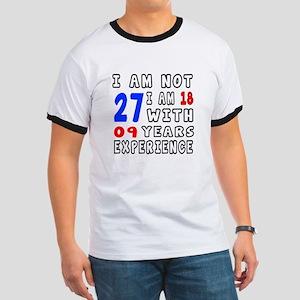I am not 27 Birthday Designs Ringer T