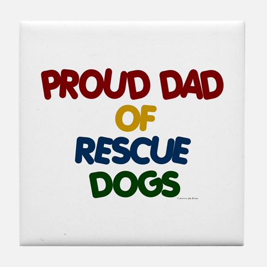 Proud Dad Of Rescue Dogs 1 Tile Coaster
