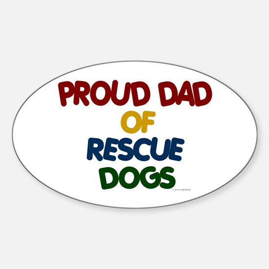 Proud Dad Of Rescue Dogs 1 Oval Decal