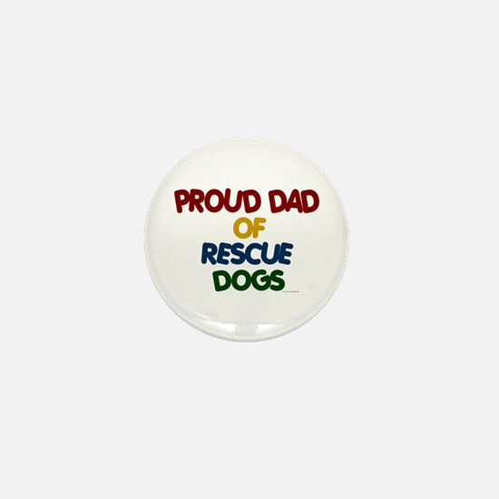 Proud Dad Of Rescue Dogs 1 Mini Button