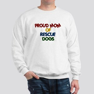 Proud Mom Of Rescue Dogs 1 Sweatshirt