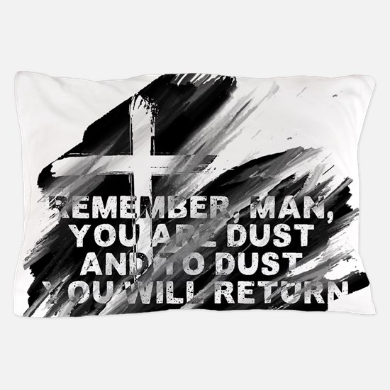 You are Dust Pillow Case