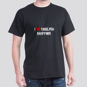 I * English Muffins Dark T-Shirt
