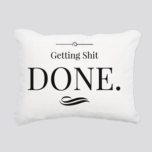 Getting Shit Done Rectangular Canvas Pillow