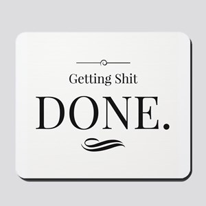 Getting Shit Done Mousepad