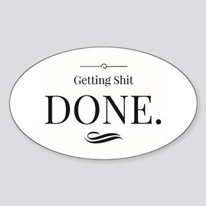 Getting Shit Done Sticker