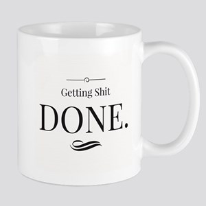 Getting Shit Done Mugs