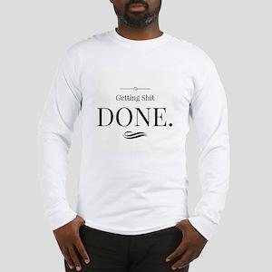 Getting Shit Done Long Sleeve T-Shirt