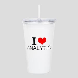 I Love Analytics Acrylic Double-wall Tumbler