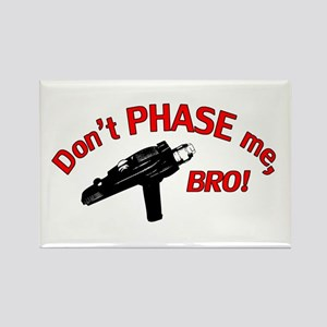 Don't PHASE me, BRO! Rectangle Magnet