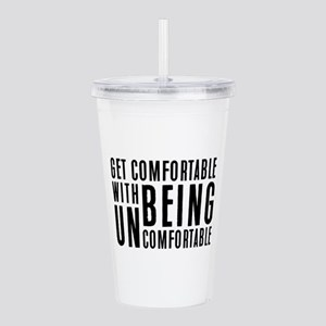 Get Comfortable with being Uncomfortable Acrylic D