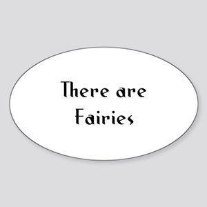 There are Fairies Oval Sticker