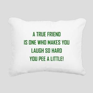 A TRUE FRIEND... Rectangular Canvas Pillow