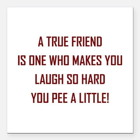 """A TRUE FRIEND... Square Car Magnet 3"""" x 3"""""""