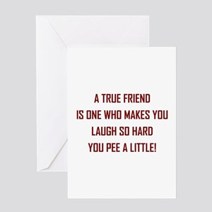 A TRUE FRIEND... Greeting Cards