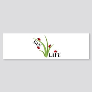 Bug Life Bumper Sticker
