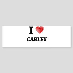 I Love Carley Bumper Sticker