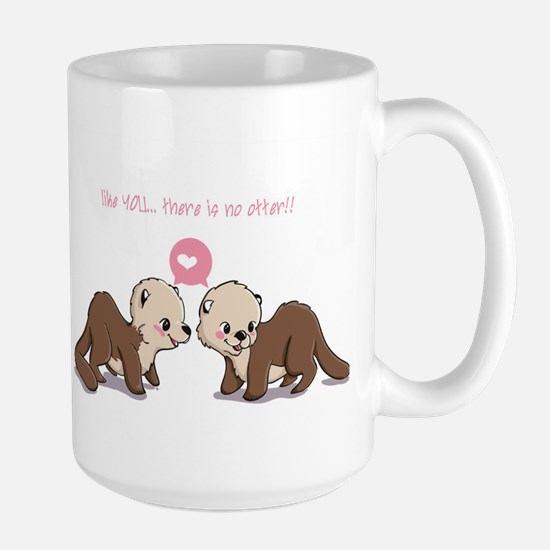 like you...there is no otter Mugs