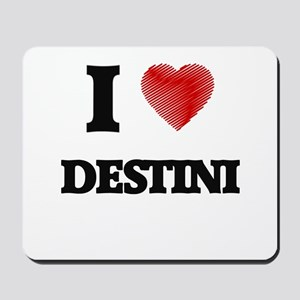 I Love Destini Mousepad