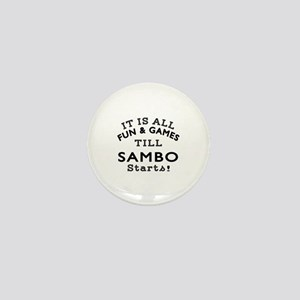 It is all fun and game till Sambo Mini Button