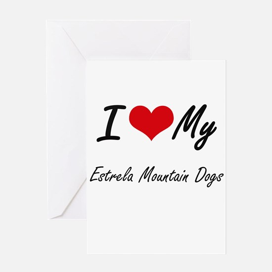 I Love My Estrela Mountain Dogs Greeting Cards