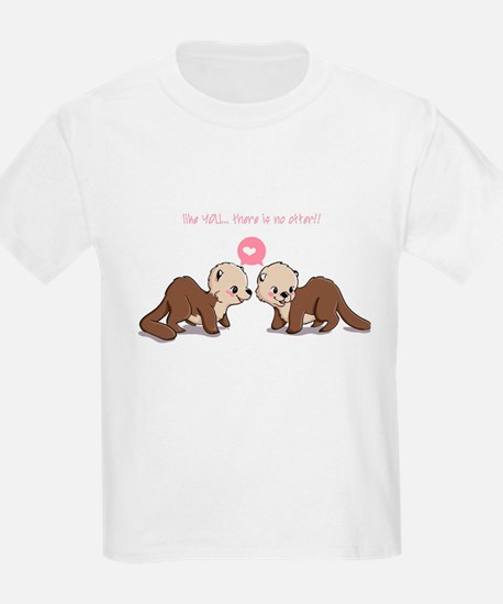 like you...there is no otter T-Shirt