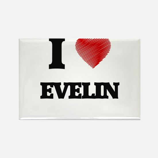 I Love Evelin Magnets