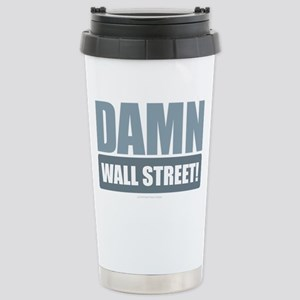 Damn Wall Street! Stainless Steel Travel Mug