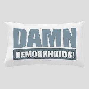 Damn Hemorrhoids! Pillow Case