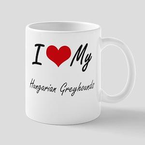 I Love My Hungarian Greyhounds Mugs