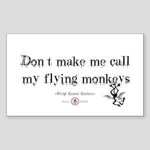Got flying monkey's? Rectangle Sticker