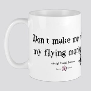 Got flying monkey's? Mug
