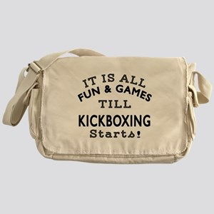 It is all fun and game till kickboxi Messenger Bag