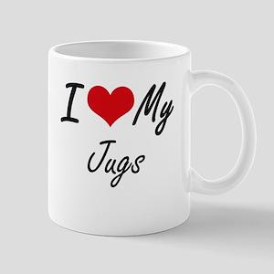 I Love My Jugs Mugs
